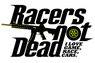 Racers not dead