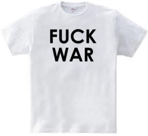 FUCK WAR