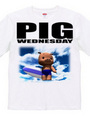 PIG WEDNESDAY ver.2