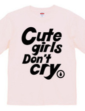 Cute Girls Don't Cry.