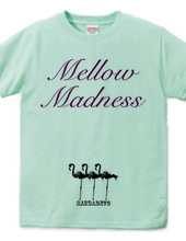 MellowMadnessT