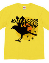 MAKE A GOOD LANDING-b