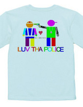 LUV THA POLICE?