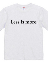 Less is more.