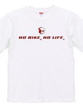 NO BIKE,NO LIFE. ①