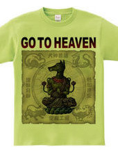 GO TO HEAVEN
