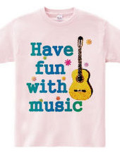 Have fun with music