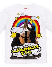 LAUNCH IT!!