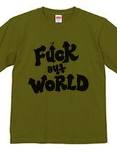FUCK THE WORLD