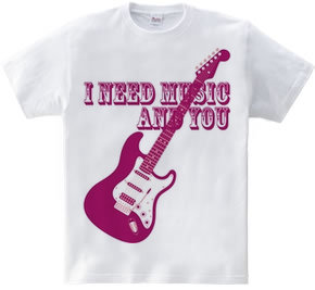 I NEED MUSIC AND YOU(R)