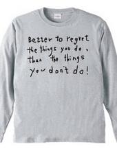 やらないで悔やむよりやって悔やんだほうがいい