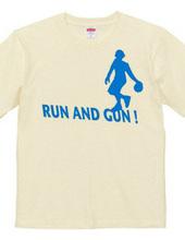 RUN AND GUN!