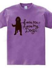 Love me, Love my dog.
