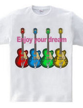 Enjoy your dream
