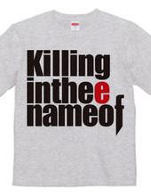 Killing in thee name of