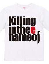 Killing in thee name of