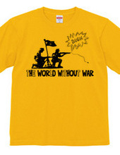 THE WORLD WITHOUT WAR