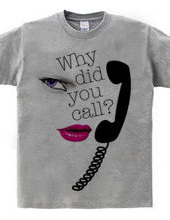 Why did you call?
