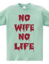 NO WIFE,NO LIFE