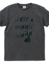 wave a magic wand