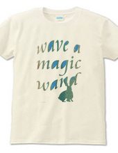wave a magic wand