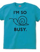 I'M SO BUSY.