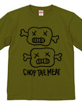 CHOP THE MEAT