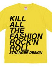 KILL ALL THE FASHION ROCK'N RO