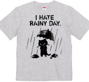I HATE RAINY DAY.