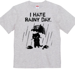 I HATE RAINY DAY.