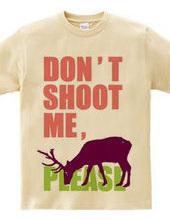 Don't shoot me, please.