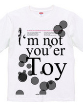 I'm not you'er Toy