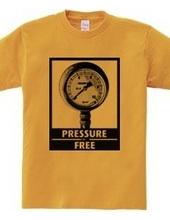 PRESSURE FREE