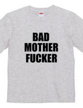 BAD MOTHER FUCKER