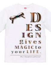 Design gives magic to your life