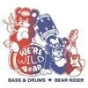 ベアライダーとドラムとベース