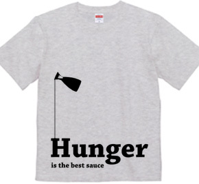 Hunger is the best sauce