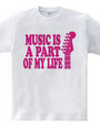 MUSIC IS A PART OF MY LIFE(R)