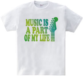 MUSIC IS A PART OF MY LIFE(E)