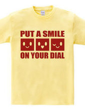PUT A SMILE ON YOUR DIAL