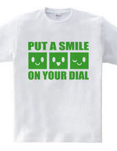 PUT A SMILE ON YOUR DIAL(G)