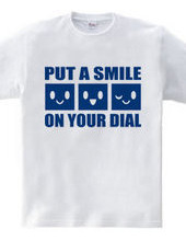 PUT A SMILE ON YOUR DIAL(B)