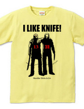 I LIKE KNIFE!