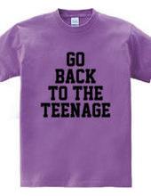 GO BACK TO THE TEENAGE!
