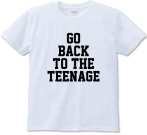 GO BACK TO THE TEENAGE!