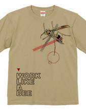 WORK LIKE A BEE