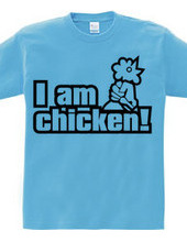 I am chicken!