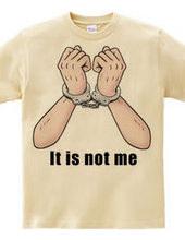 It is not me