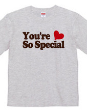 You're So Special!!