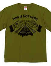 THIS IS NOT HERE T-Shirt